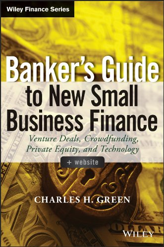 Banker's Guide to New Small Business Finance, + Website: Venture Deals, Crowdfunding