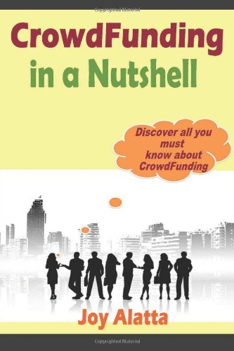 CrowdFunding in a Nutshell: Discover all you must know about CrowdFunding