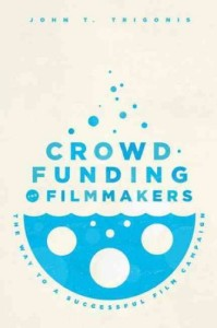 Crowdfunding For Filmmakers The Way To A Successful Film Campaign