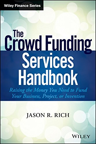 The Crowd Funding Services Handbook: Raising the Money You Need to Fund Your Business